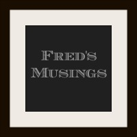 Freds Musings