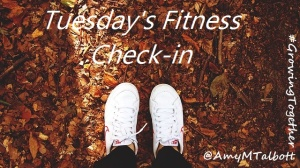 Tuesday's Fitness Checkin
